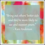 Bring out others better